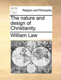 The Nature and Design of Christianity by William Law