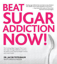 Beat Sugar Addiction Now! by Jacob Teitelbaum image