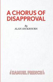 A Chorus of Disapproval by Alan Ayckbourn image