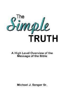 The Simple Truth by Michael J. Senger Sr. image