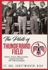 The Pilots of Thunderbird Field by Scott R. Weaver image