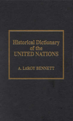 Historical Dictionary of the United Nations by A.LeRoy Bennett image
