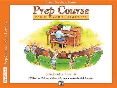 Prep Course Solo Book, Bk a by Willard A Palmer