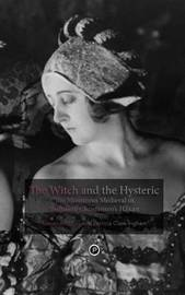 The Witch and the Hysteric by Alexander Doty