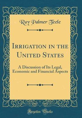 Irrigation in the United States by Ray Palmer Teele