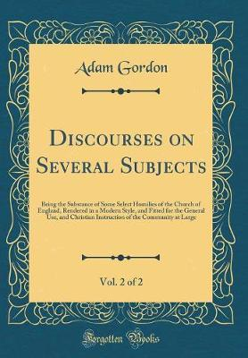 Discourses on Several Subjects, Vol. 2 of 2 by Adam Gordon image