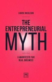 The Entrepreneurial Myth by Louise Nicolson