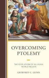 Overcoming Ptolemy by Geoffrey C. Gunn