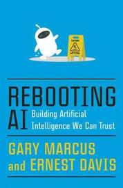 Rebooting AI by Gary Marcus