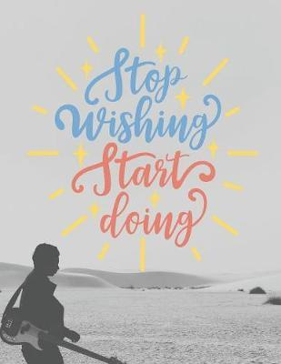 Stop Wishing Start Doing by Br - Tistic image