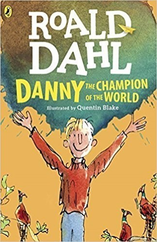 Roald Dahl Danny The Champion Of The World by Roald Dahl