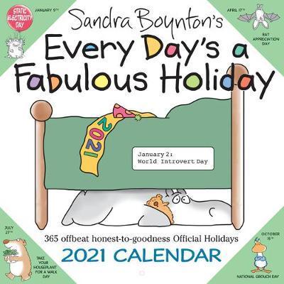 Sandra Boynton's Every Day's a Fabulous Holiday 2021 Wall Calendar by Sandra Boynton