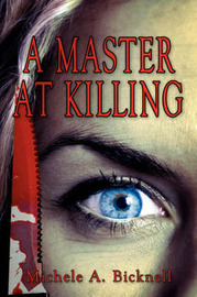 A Master At Killing by Michele, A. Bicknell image