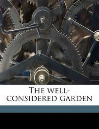 The Well-Considered Garden by Francis King