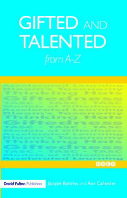 Gifted and Talented Education from A-Z by Jacquie Buttriss