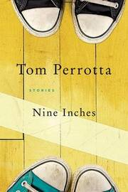 Nine Inches by Tom Perrotta