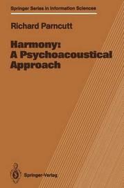 Harmony: A Psychoacoustical Approach by Richard Parncutt