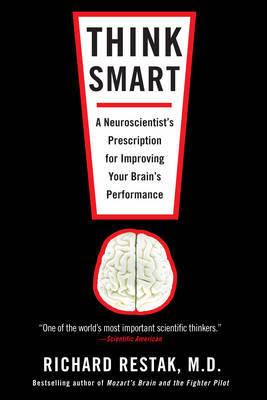 Think Smart by Richard Restak