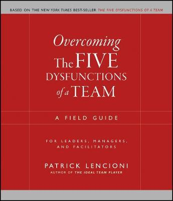 Overcoming the Five Dysfunctions of a Team by Patrick M Lencioni image