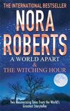 A World Apart & The Witching Hour by Nora Roberts