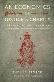 An Economics of Justice and Charity by Thomas Storck