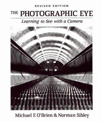 The Photographic Eye: Learning to See with a Camera: Teacher's Guide by Michael F. O'Brien image