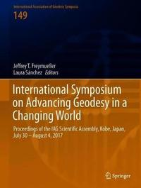 International Symposium on Advancing Geodesy in a Changing World