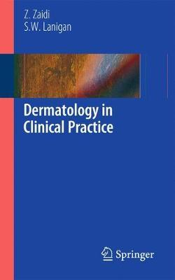 Dermatology in Clinical Practice by Zohra Zaidi