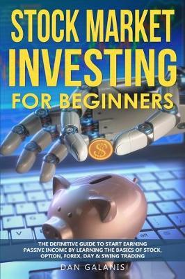 Stock Market Investing for Beginners by Dan Galanis