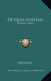 de Quel-Geesten: Blyspel (1681) by . Moliere
