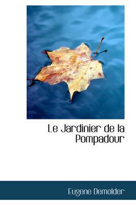 Le Jardinier de La Pompadour by Eugene Demolder