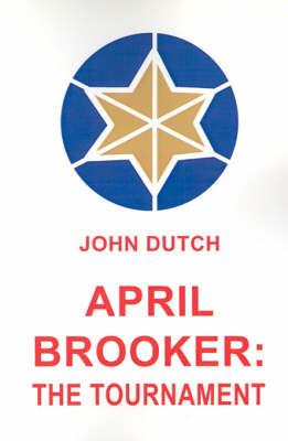 April Brooker: The Tournament by John Dutch