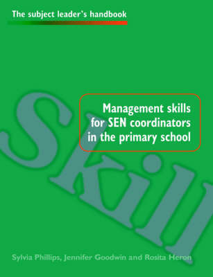 Management Skills for SEN Coordinators in the Primary School by Jennifer Goodwin