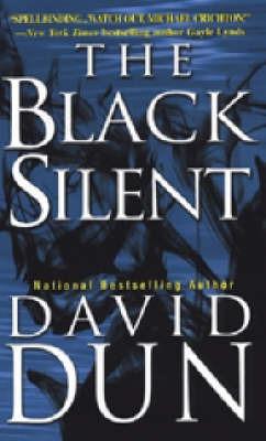 The Black Silent by David Dun