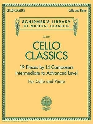 Cello Classics - Intermediate To Advanced Level by Hal Leonard Publishing Corporation