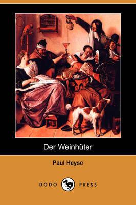 Der Weinhuter (Dodo Press) by Paul Heyse