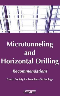 Microtunneling and Horizontal Drilling by French Society for Trenchless Technology (FSTT)