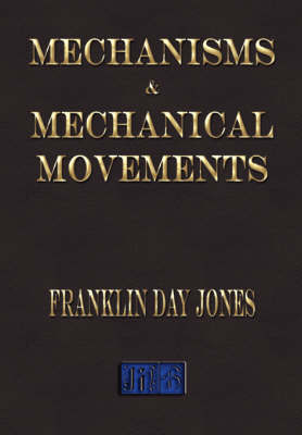 Mechanisms and Mechanical Movements by Franklin Day Jones image