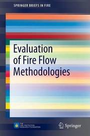 Evaluation of Fire Flow Methodologies by Matthew E. Benfer