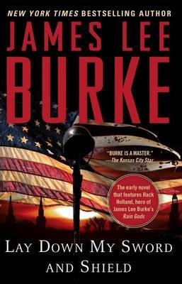 Lay Down My Sword and Shield by James Lee Burke image