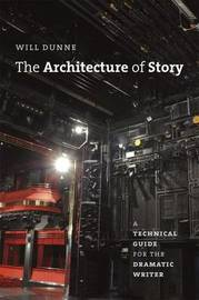 Architecture of Story by Will Dunne