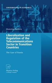 Liberalization and Regulation of the Telecommunications Sector in Transition Countries by Ekaterina Markova