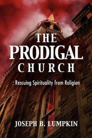The Prodigal Church by Joseph B Lumpkin image