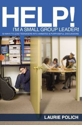 Help! I'm a Small-Group Leader! by Laurie Polich image