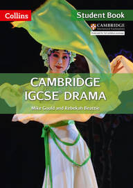 Cambridge IGCSE (TM) Drama Student's Book by Mike Gould