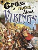 Gross Facts About Vikings by Mira Vonne