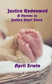 Justice Redeemed by April Erwin image