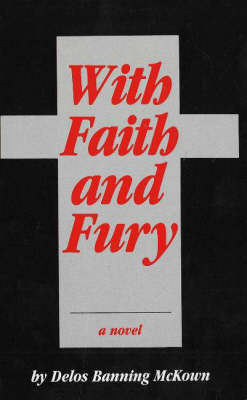 With Faith And Fury by Delos B. McKown