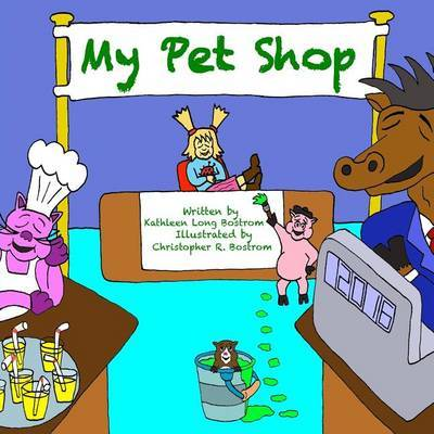 My Pet Shop by Kathleen Long Bostrom