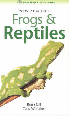 New Zealand Frogs and Reptiles by Brian Gill